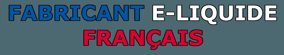 FABRICANT E-liquide français